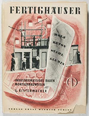 Fertighäuser: Montagebauweisen, industriemäßiges Bauen: Kistenmacher, Gustav