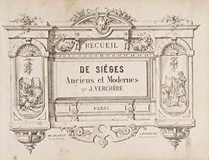 Recueil de Siéges Anciens et Modernes: Verchère, J.