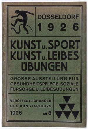 Kunst u. Sport, Kunst u. Leibesübungen: Grosse Ausstellung für Gesundheitspflege, Soziale...