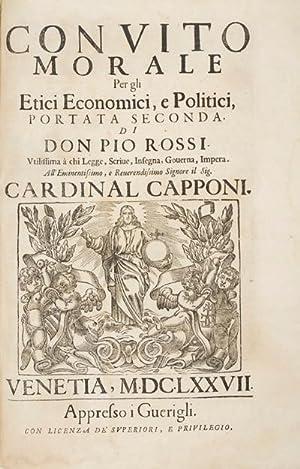 Convito Morale per Gli etici, Economici, e Politici (Two volumes in one): Pio Rossi, Don