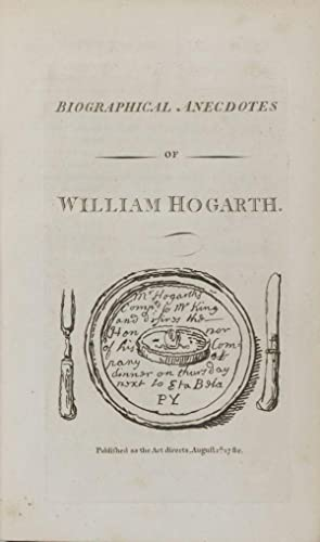 Biographical Anecdotes of William Hogarth; With a Catalogue of His Works Chronologically Arranged; ...
