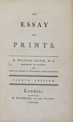 An Essay on Prints [BOUND WITH] Three Essays: On Picturesque Beauty; On Picturesque Travel; and on ...