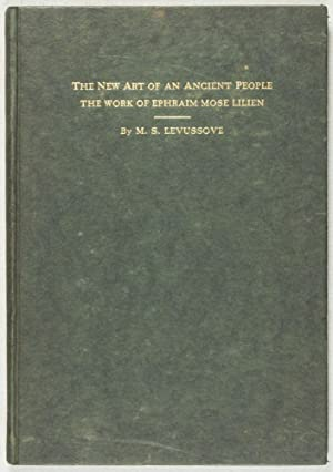 The New Art of An Ancient People: The Work of Ephraim Mose Lilien: Levussove, M. S.
