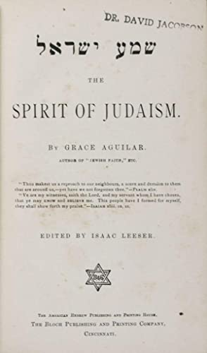 The Spirit of Judaism: ??? ?????: Aguilar, Grace; Isaac Leeser (Edited by)