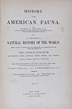 History of the American Fauna and a General Natural History of the World. [3 VOLUME-SET]: Holder, ...