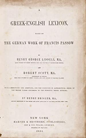 A Greek-English Lexicon, based on the German work of Francis Passow: Liddell, Henry George; Scott, ...