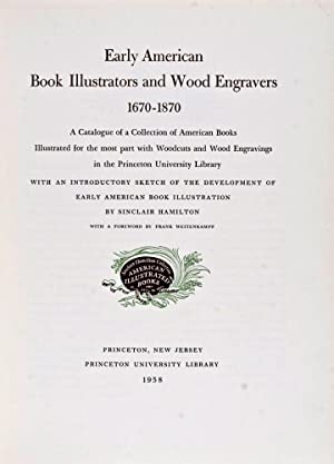 Early American book illustrators and wood engravers, 1670-1870;a catalogue of a collection of ...