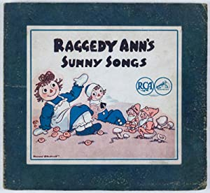 Raggedy Ann's Sunny Songs. Set of three RCA Victor 78 RPM records (Complete): Gruelle, Johnny ...