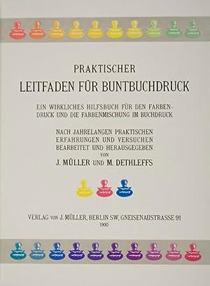 Praktischer Leitfaden für Buntbuchdruck: Müller, J.; Dethleffs, M.