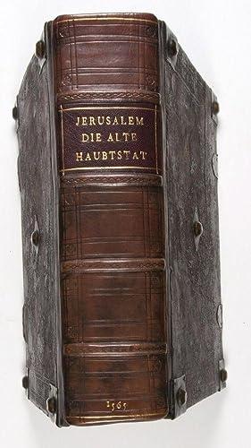 Jerusalem: Die Alte Haubstat der Jüden, wie sie vor der letzten Zerstörung auff hohem ...