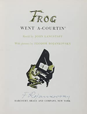 Frog Went A-Courtin' [SIGNED BY ILLUSTRATOR]: Langstaff, John (Text by); Feodor Rojankovsky (...