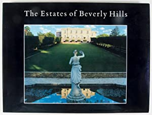 The Estates of Beverly Hills, Holmby Hills, Bel-Air, Beverly Park [INSCRIBED AND SIGNED]: Lockwood,...