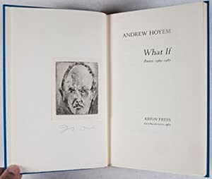 What If? Poems: 1969-1987 [SIGNED, WITH ORIGINAL SIGNED ETCHING]: Hoyem, Andrew (Poems by); Jim ...