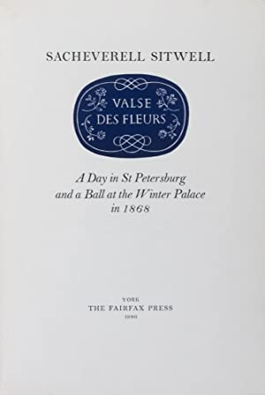 Valse des Fleurs: A Day in St Petersburg and a Ball at the Winter Palace in 1868 [SIGNED]: Sitwell,...