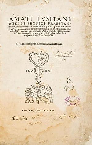 Medici Physici Praestantissimi. Curationum medicinalium centuriae quatuor, quarum duae priores ab ...