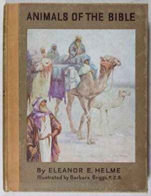 Animals of the Bible: Helme, Eleonor E. (Text by); Barbara Briggs (Illustrations by)