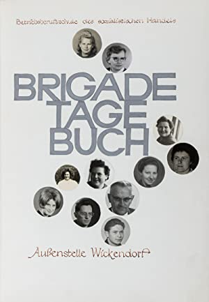 Brigade Tagebuch, Außenstelle Wickendorf (GDR): n/a