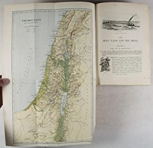 The Holy Land and the Bible. A Book of Scripture Illustrations Gathered in Palestine: Geikie, ...
