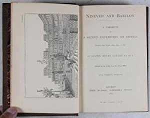 Nineveh and Babylon: A Narrative of a Second Expedition to Assyria during the Years 1849, 1850 &amp...