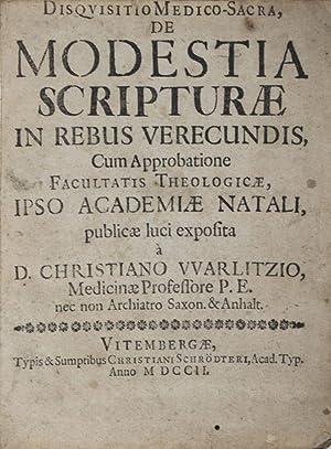 Disquisitio Medico-Sacra, De Modestia Scripturae In Rebus Verecundis: Warlitzio, D. Christiano (...