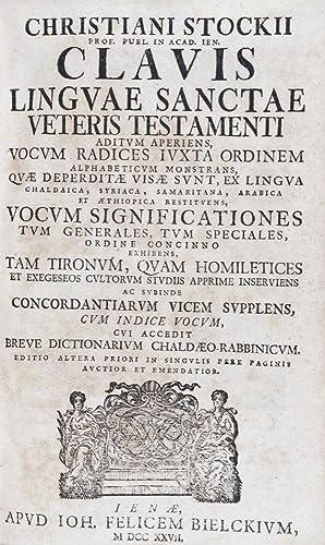 Clavis linguae sanctae Veteris Testamenti: aditum aperiens, vocum radices iuxta ordinem ...