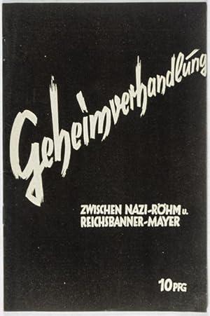 Die Geheimverhandlungen zwischen Nazi-Röhm und Reichsbanner-Mayr (The secret negotiations ...