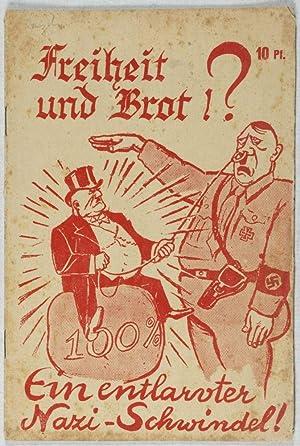 Freiheit und Brot !? Ein entlarvter Nazi-Schwindel ! (Freedom and bread!? A Nazi fraud revealed!): ...