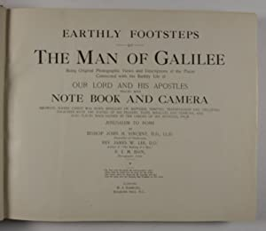 Earthly Footsteps of the Man of Galilee: Being Original Photographic Views and Descriptions of the ...