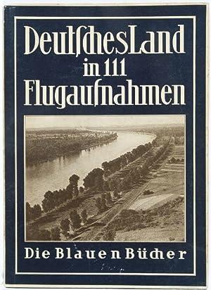 Deutsches Land in 111 Flugaufnahmen. Die Blauen Bücher: n/a