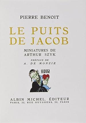 Le Puits de Jacob: Benoit, Pierre (Text by); Arthur Szyk (Miniatures by); A. de Monzie (Preface by)