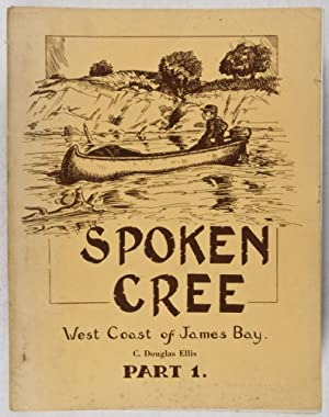 Spoken Cree. West Coast of James Bay. Part 1: Ellis, C. Douglas