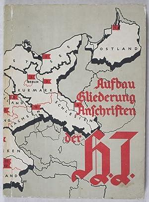 Aufbau, Gliederung und Anschriften der Hitler-Jugend. Amtliche Gliederungsbersicht der ...