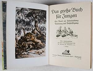 Das Grosse Buch für Jungen. Ein Band zur Unterhaltung Belehrung und Beschäftigung: n/a