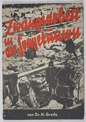 Zwangsarbeit in der Sowjetunion: Greife, Dr. H.