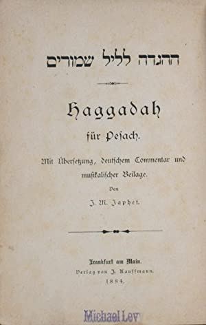 Haggadah für Pesach: Mit Übersetzung, deutschem Kommentar und musikalischer Beilage: ...
