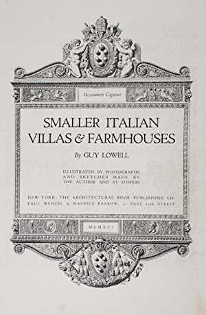 Smaller Italian Villas & Farmhouses [1 volume]: Lowell, Guy