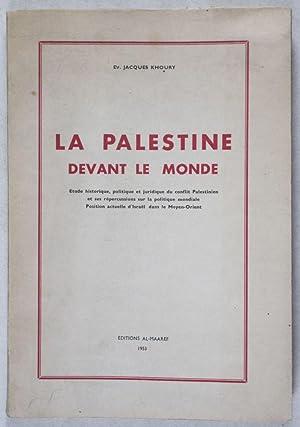 La Palestine devant le Monde : Étude historique, politique et juridique du conflit ...