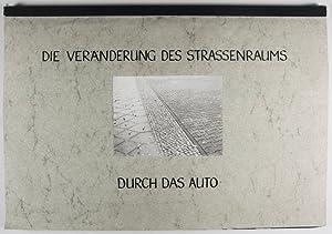 Die Veränderung des Strassenraums durch das Auto: Bruckdorfer, Hildegard; Ulrike Schmidt
