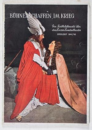 Bühnenschaffen im Krieg: Ein Farbbildbericht über das Linzer Landestheater, Spielzeit 1941/42: ...