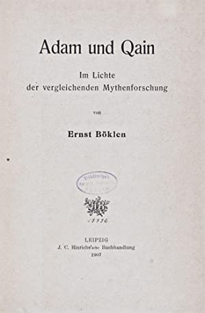 Adam und Qain im Lichte der vergleichenden Mythenforschung (I. Band, Heft 2/3): Böklen, Ernst