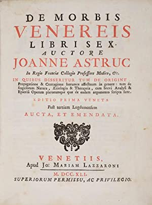 De Morbis Venereis Libri Sex: Astruc, Joannes