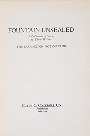 Fountain Unsealed. A collection of verse by Texas Writers: The Barrington Fiction Club
