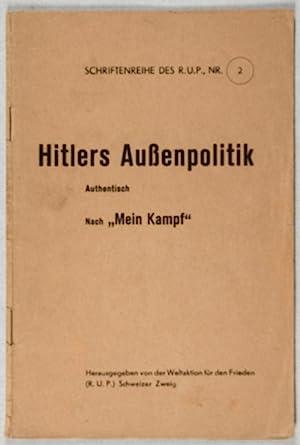 """Hitlers Außenpolitik. Authentisch nach """"Mein Kampf"""" [Schriftenreihe: Weltaktion für den"""