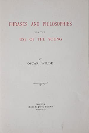 Phrases and Philosophies for the Use of the Young: Wilde, Oscar