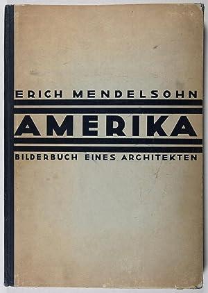 Amerika: Bilderbuch eines Architekten: Mendelsohn, Erich