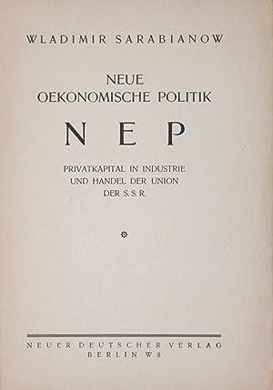 Neue Oekonomische Politik (NEP): Privatkapital in Industrie und Handel der Union der S. S. R.: ...