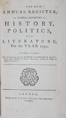 The New Annual Register, Or General Repository of History, Politics and Literature for the Year ...