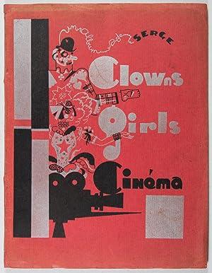 Des Clowns, des Girls, du Cinéma [INSCRIBED: Serge (aka Maurice