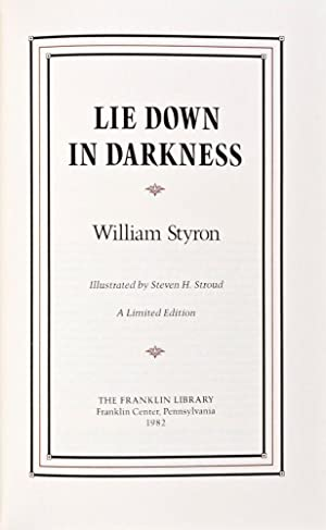 Lie Down in Darkness [SIGNED]: Styron, William; Steven H. Stroud (Illustrator)
