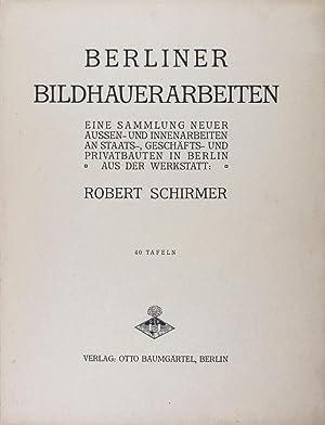 Berliner Bildhauerarbeiten: Eine Sammlung neuer Aussen- und Innenarbeiten an Staats-, Geschä...